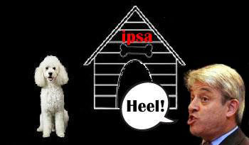 IPSA watchdog to become Bercow's poodle?